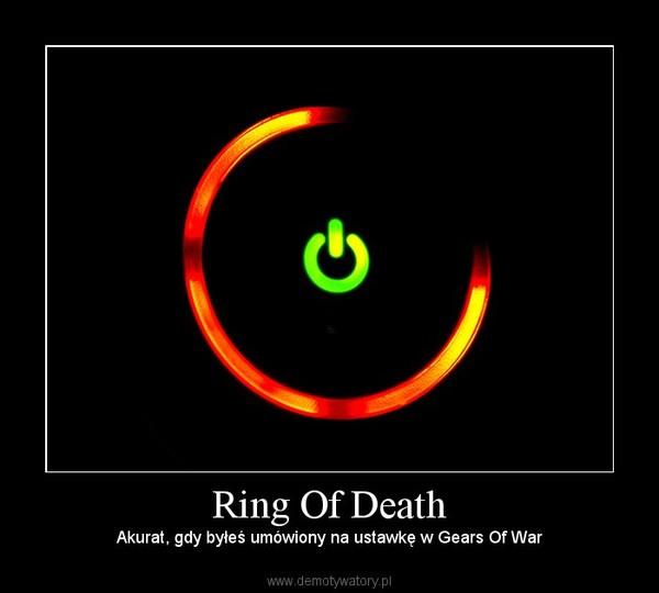 Ring Of Death – Akurat, gdy byłeś umówiony na ustawkę w Gears Of War