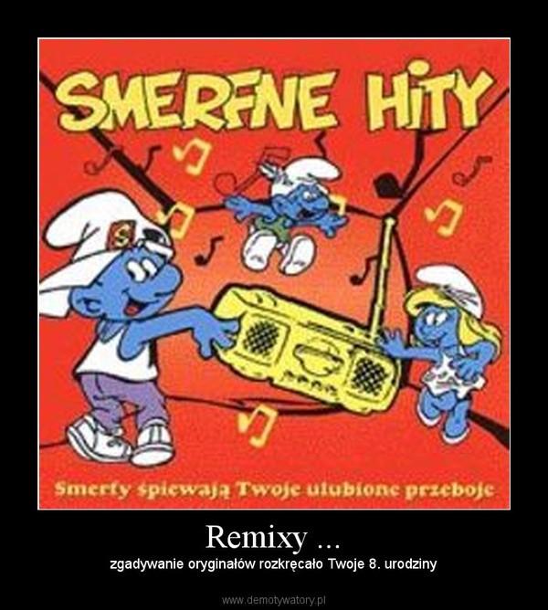 Remixy ... – zgadywanie oryginałów rozkręcało Twoje 8. urodziny