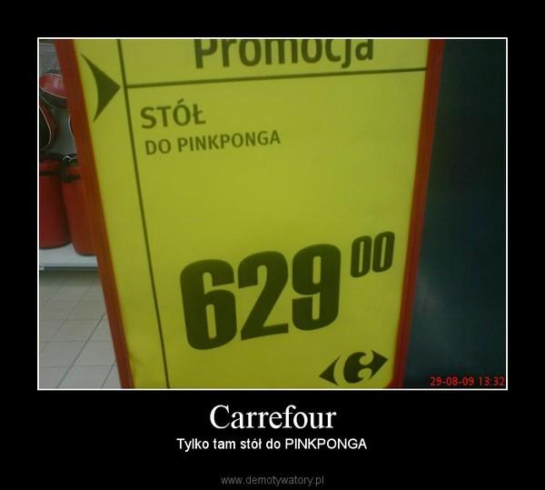 Carrefour – Tylko tam stół do PINKPONGA