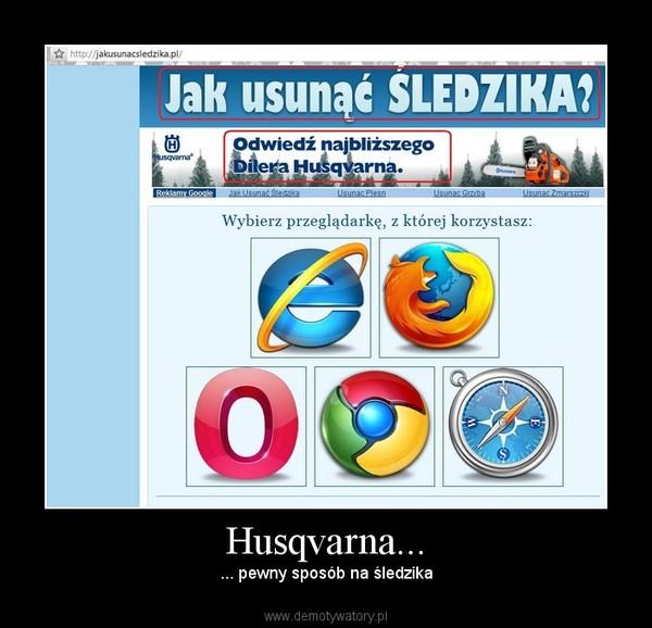 Husqvarna... – ... pewny sposób na śledzika