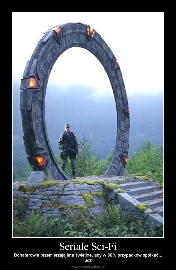 Seriale Sci-Fi – Bohaterowie przemierzają lata świetlne, aby w 90% przypadków spotkać...ludzi