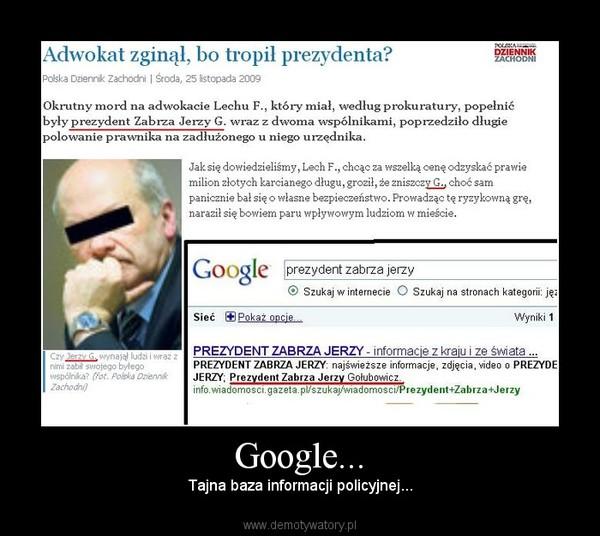 Google... – Tajna baza informacji policyjnej...
