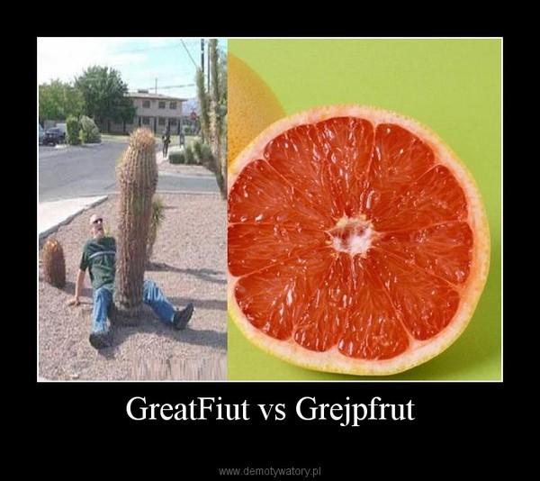 GreatFiut vs Grejpfrut –