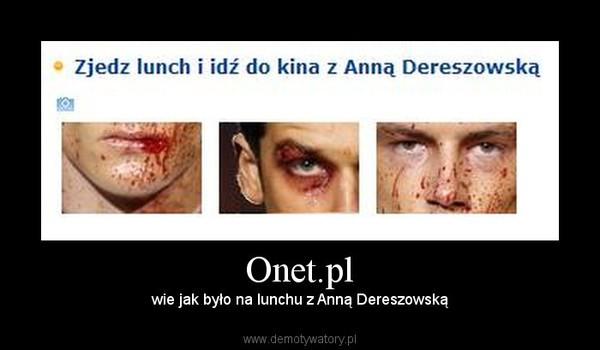 Onet.pl – wie jak było na lunchu z Anną Dereszowską