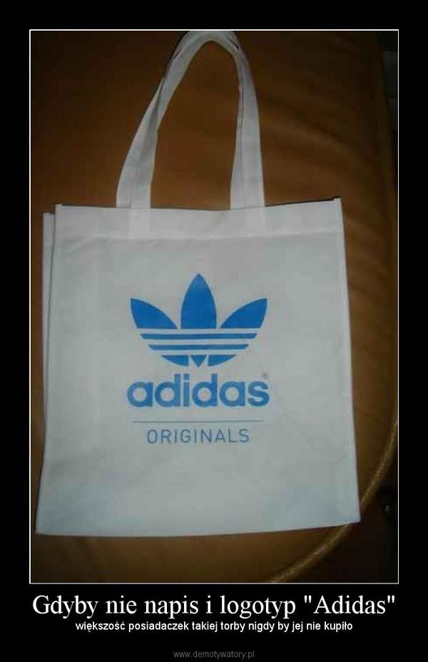 """Gdyby nie napis i logotyp """"Adidas"""" – większość posiadaczek takiej torby nigdy by jej nie kupiło"""