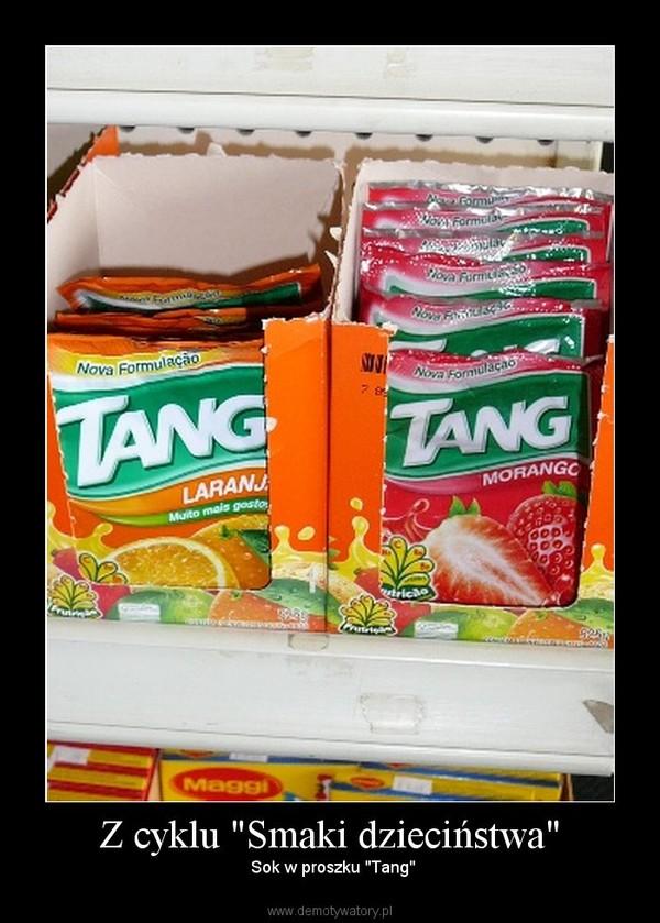 """Z cyklu """"Smaki dzieciństwa"""" –  Sok w proszku """"Tang"""""""