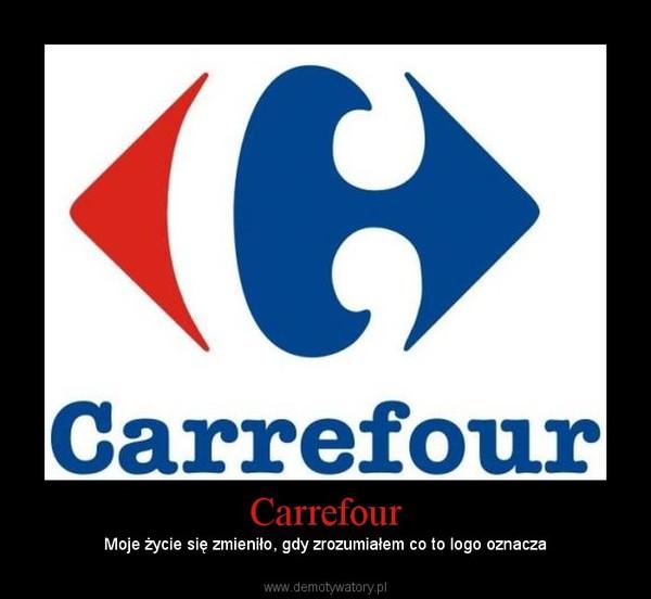 Carrefour – Moje życie się zmieniło, gdy zrozumiałem co to logo oznacza