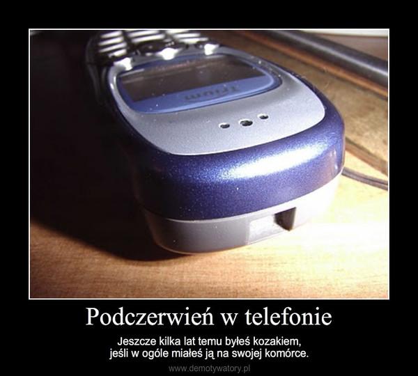 Podczerwień w telefonie – Jeszcze kilka lat temu byłeś kozakiem,jeśli w ogóle miałeś ją na swojej komórce.