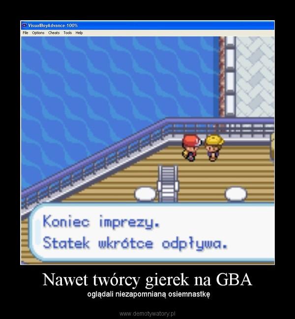 Nawet twórcy gierek na GBA –  oglądali niezapomnianą osiemnastkę