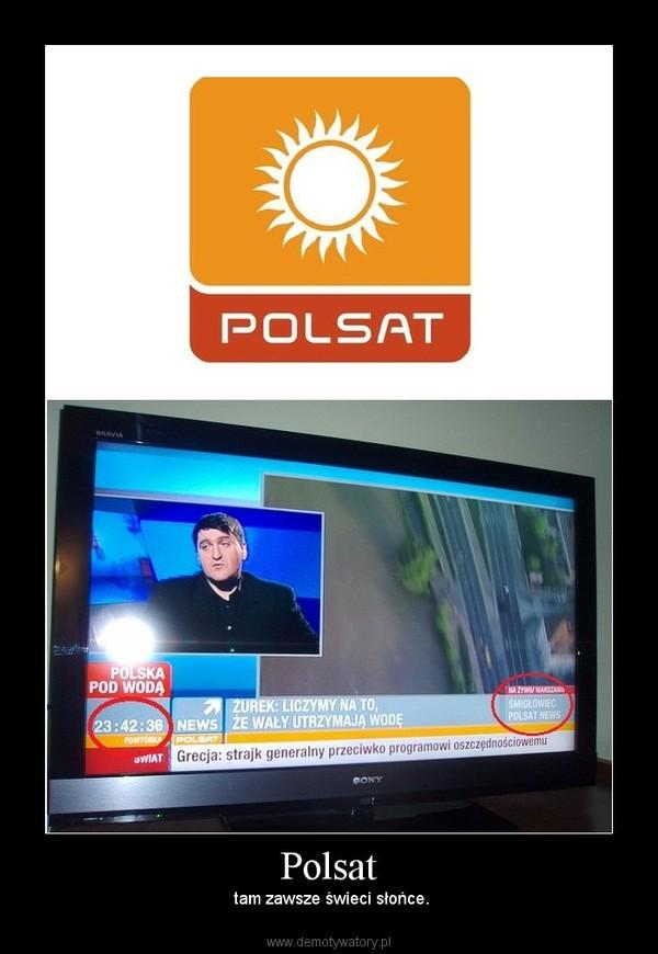 Polsat –  tam zawsze świeci słońce.