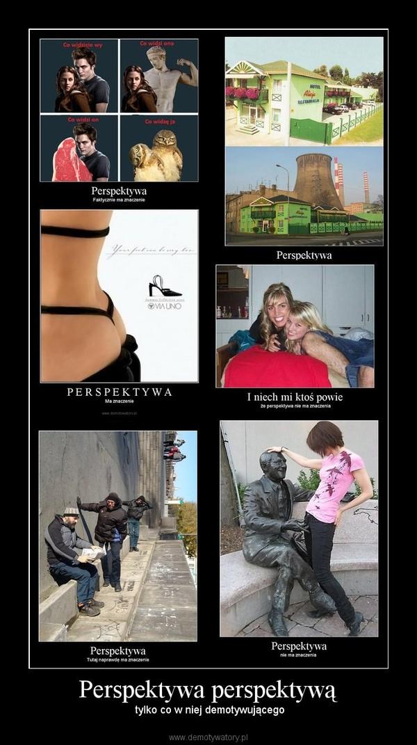 Perspektywa perspektywą –  tylko co w niej demotywującego
