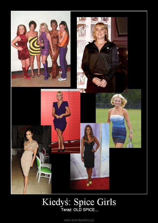 Kiedyś: Spice Girls –  Teraz: OLD SPICE...
