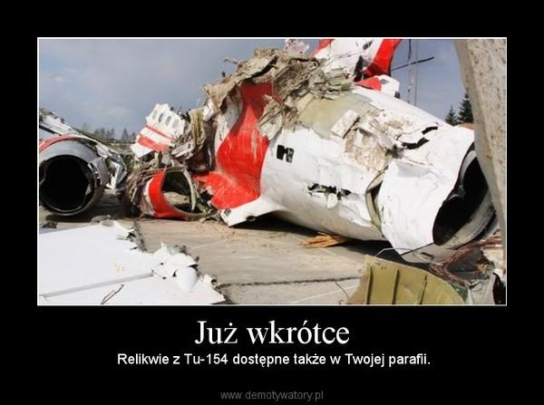 Już wkrótce –  Relikwie z Tu-154 dostępne także w Twojej parafii.