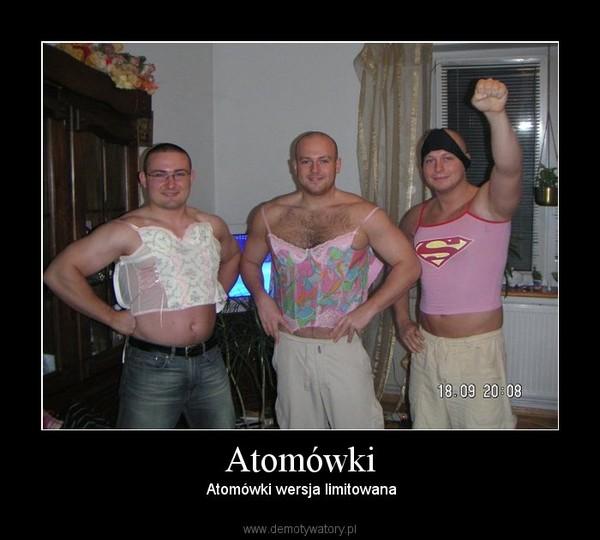 Atomówki –  Atomówki wersja limitowana