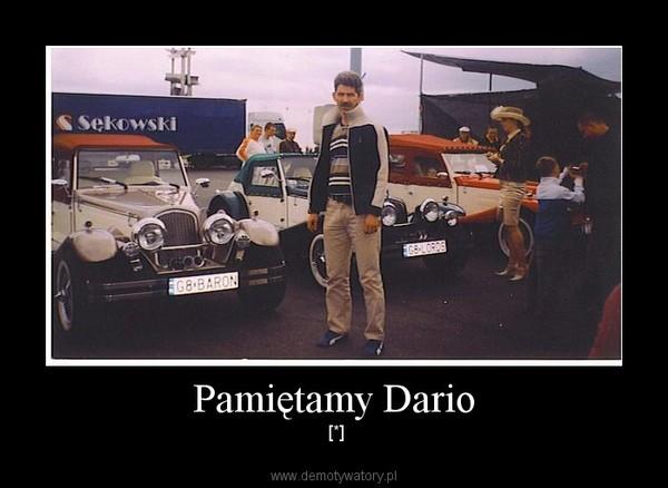 Pamiętamy Dario –  [*]