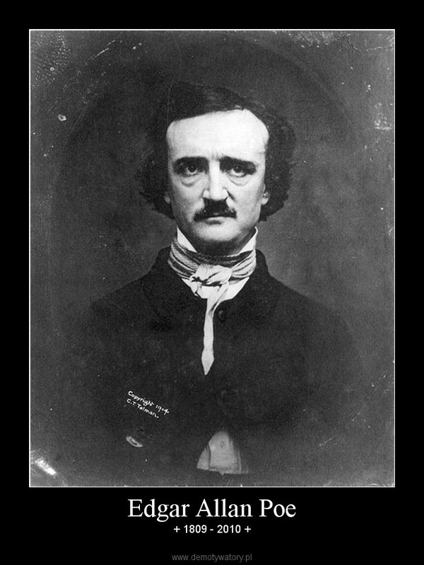 Edgar Allan Poe – + 1809 - 2010 +
