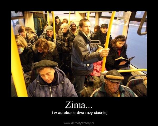 Zima... –  i w autobusie dwa razy ciaśniej