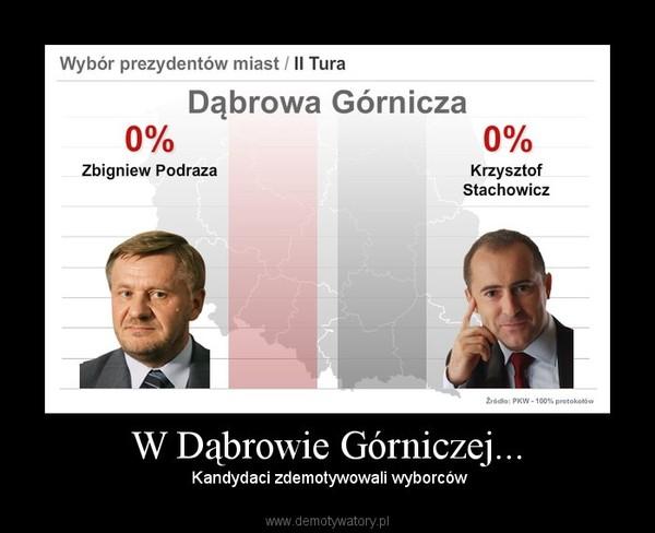W Dąbrowie Górniczej... –  Kandydaci zdemotywowali wyborców