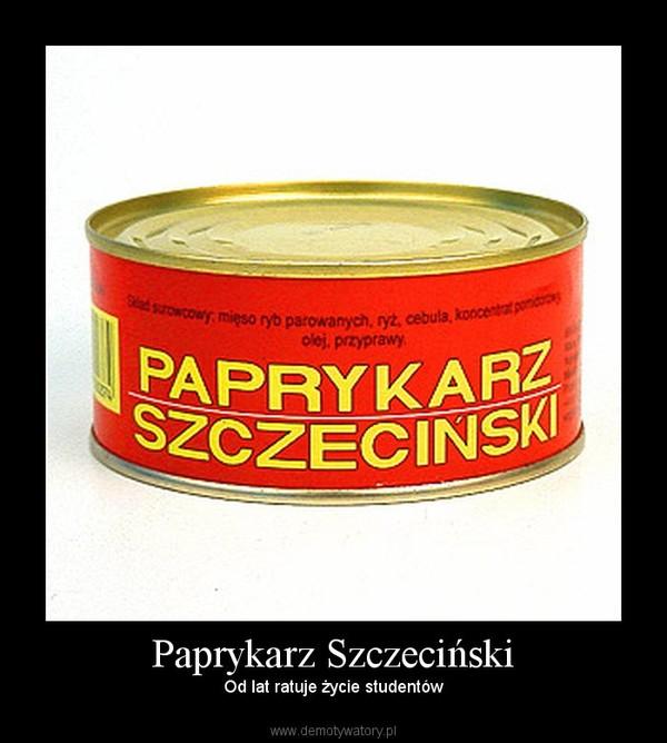 Paprykarz Szczeciński – Od lat ratuje życie studentów