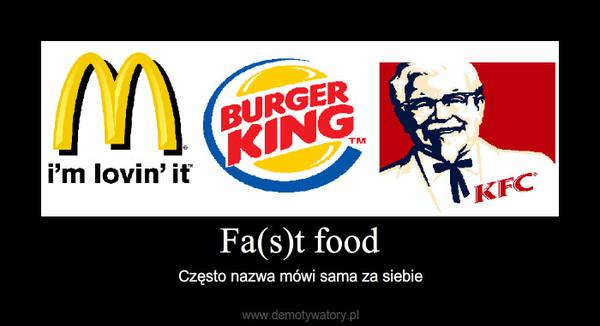 Fa(s)t food – Często nazwa mówi sama za siebie