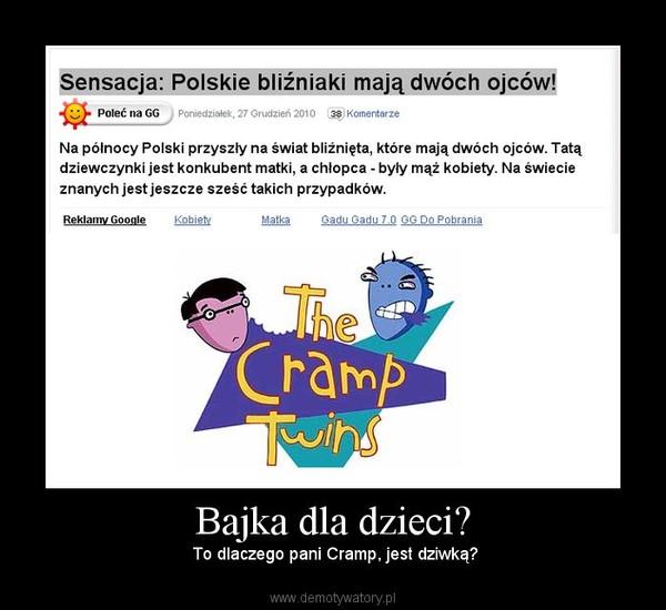 Bajka dla dzieci? –  To dlaczego pani Cramp, jest dziwką?
