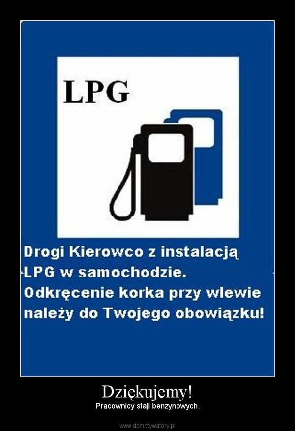 Dziękujemy! – Pracownicy staji benzynowych.
