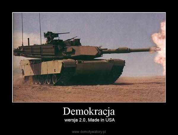 Demokracja – wersja 2.0, Made in USA