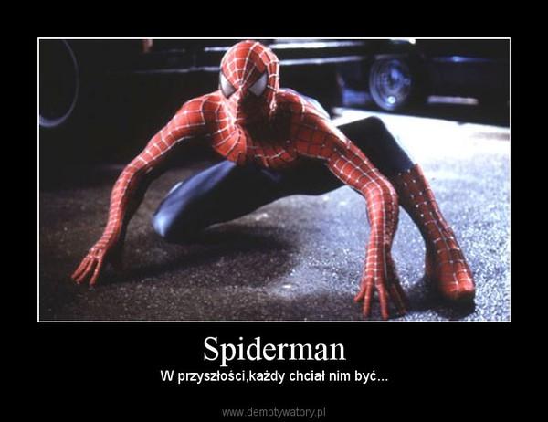 Spiderman – W przyszłości,każdy chciał nim być...