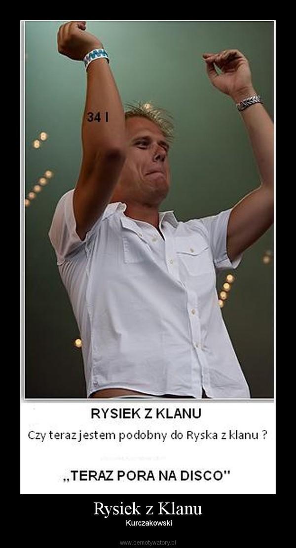 Rysiek z Klanu – Kurczakowski