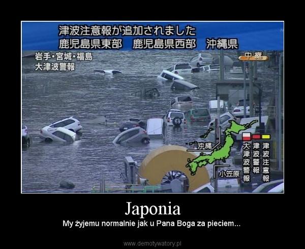 Japonia – My żyjemu normalnie jak u Pana Boga za pieciem...