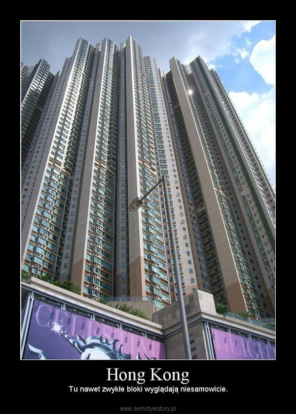 Hong Kong – Tu nawet zwykłe bloki wyglądają niesamowicie.