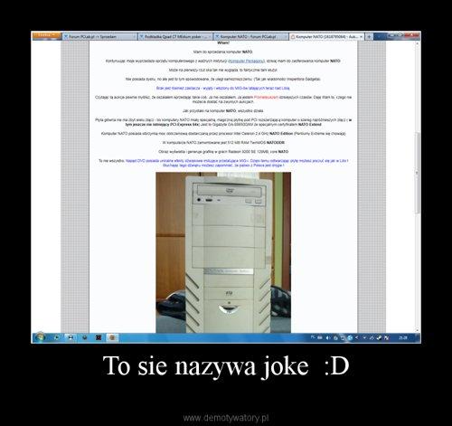 To sie nazywa joke  :D