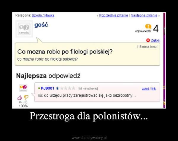 Przestroga dla polonistów... –