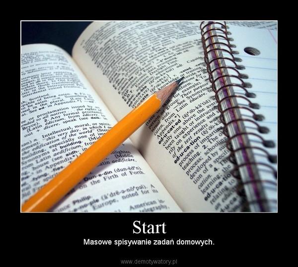 Start – Masowe spisywanie zadań domowych.