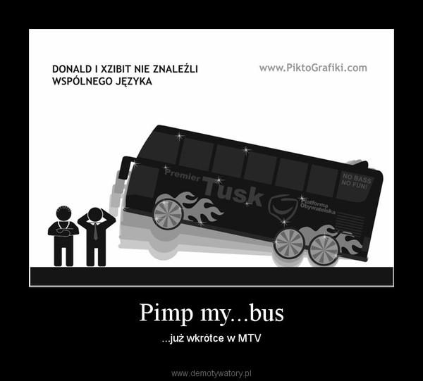 Pimp my...bus – ...już wkrótce w MTV
