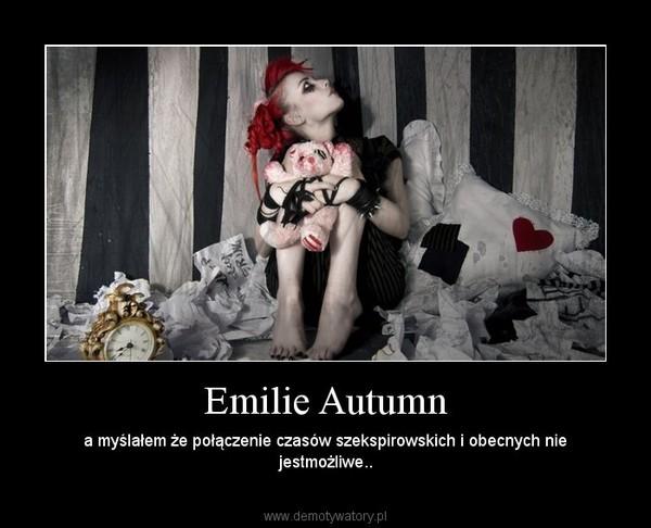 Emilie Autumn – a myślałem że połączenie czasów szekspirowskich i obecnych nie jestmożliwe..