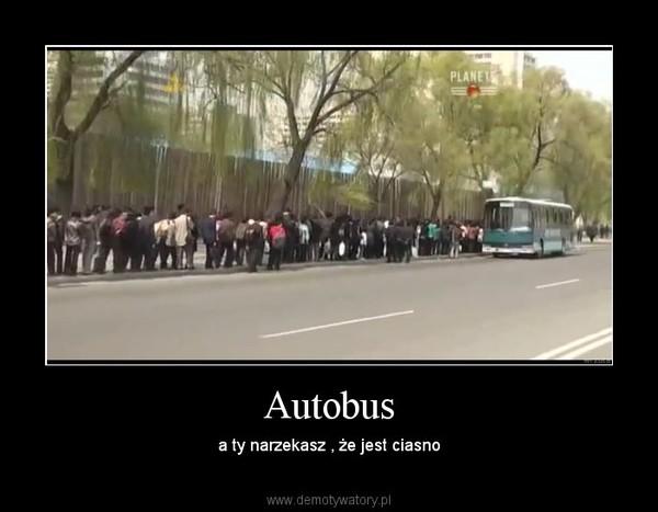 Autobus – a ty narzekasz , że jest ciasno