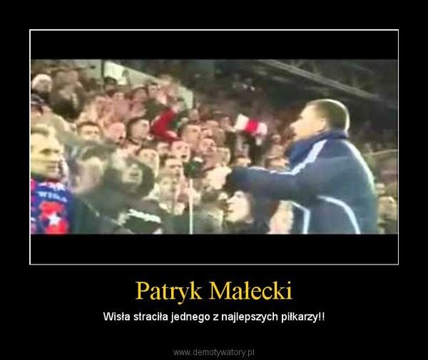 Patryk Małecki – Wisła straciła jednego z najlepszych piłkarzy!!