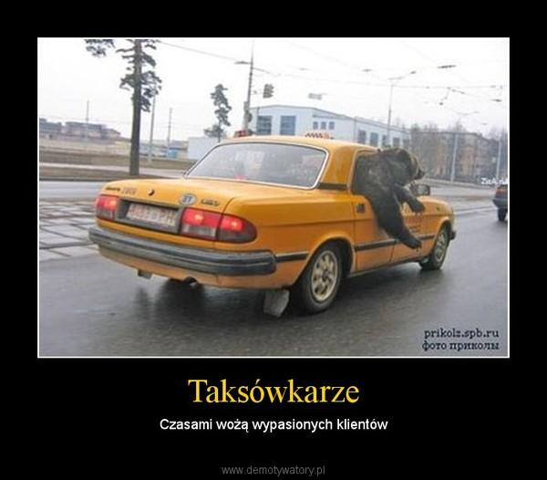 Taksówkarze – Czasami wożą wypasionych klientów
