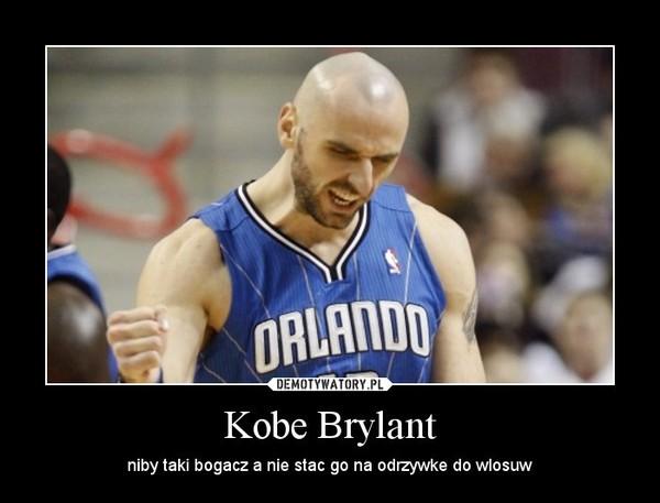 Kobe Brylant – niby taki bogacz a nie stac go na odrzywke do wlosuw