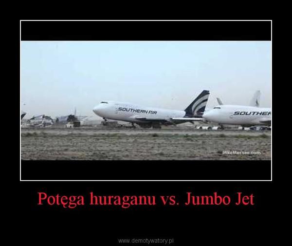 Potęga huraganu vs. Jumbo Jet –