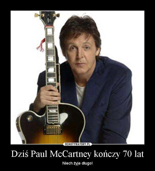 Dziś Paul McCartney kończy 70 lat
