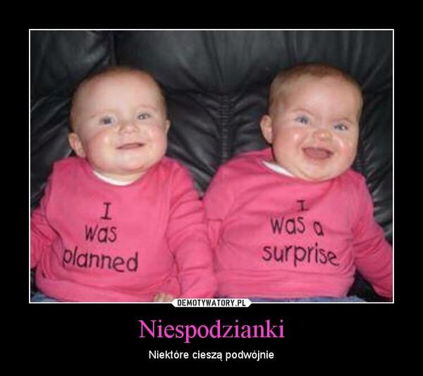 Niespodzianki – Niektóre cieszą podwójnie