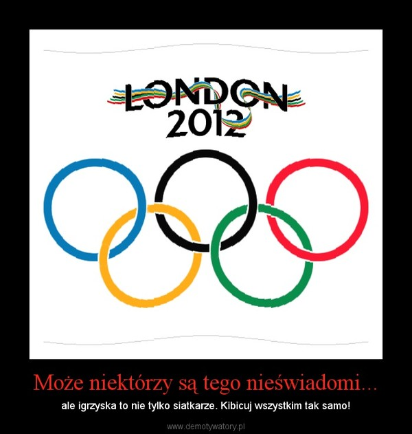 Może niektórzy są tego nieświadomi... – ale igrzyska to nie tylko siatkarze. Kibicuj wszystkim tak samo!