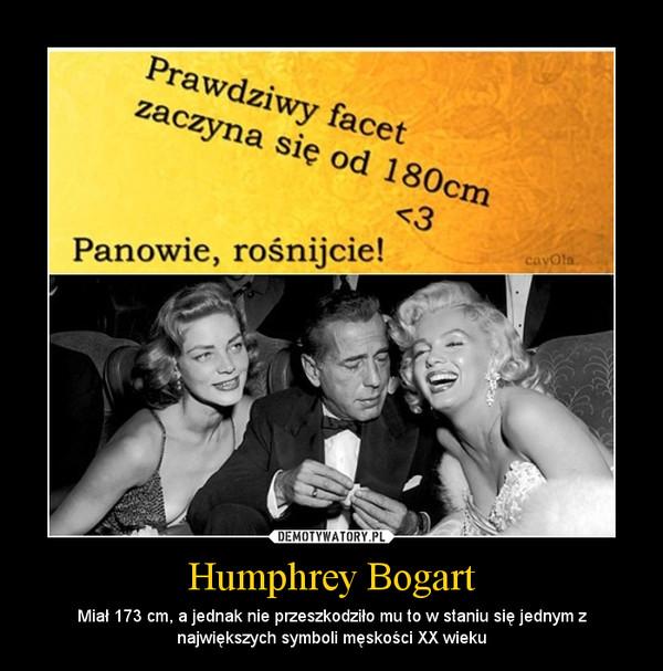 Humphrey Bogart – Miał 173 cm, a jednak nie przeszkodziło mu to w staniu się jednym z największych symboli męskości XX wieku