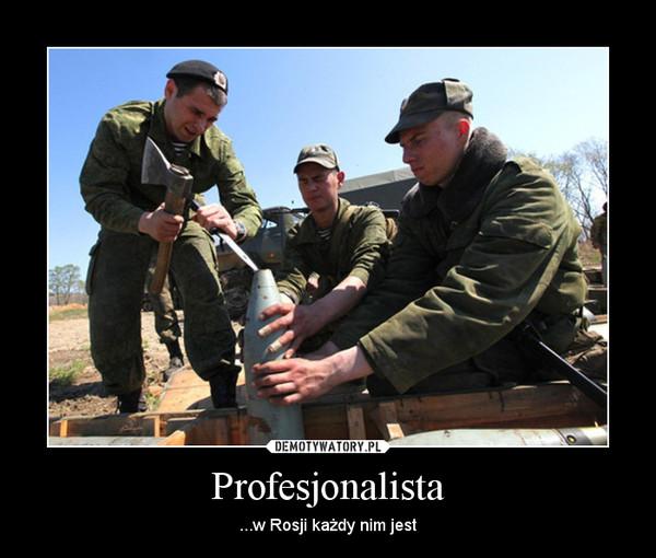 Profesjonalista – ...w Rosji każdy nim jest