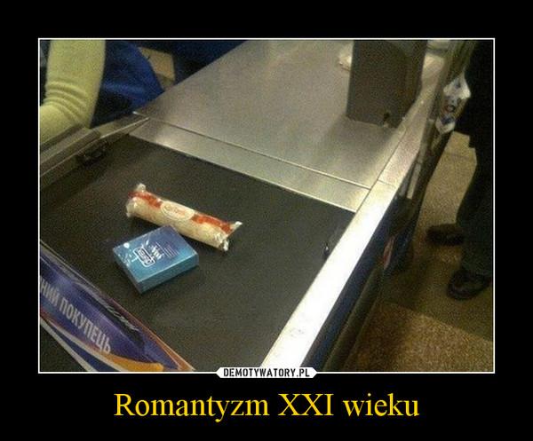 Romantyzm XXI wieku –