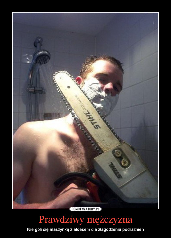 Prawdziwy mężczyzna – Nie goli się maszynką z aloesem dla złagodzenia podrażnień