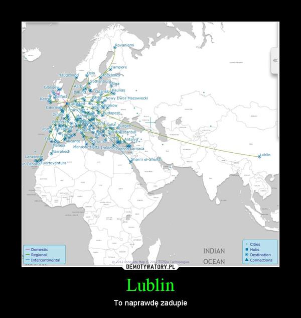 Lublin – To naprawdę zadupie