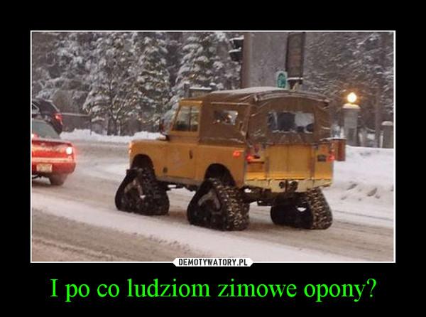 I po co ludziom zimowe opony? –